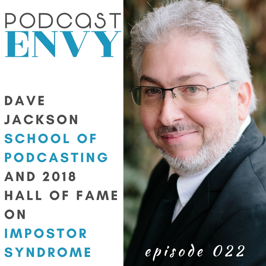 PE022: Dave Jackson, School of Podcasting, on Impostor Syndrome and Podcasters Hall of Fame