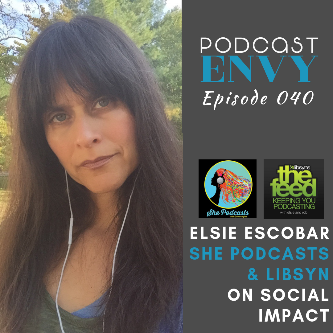 Social Impact & Podcasting with Elsie Escobar