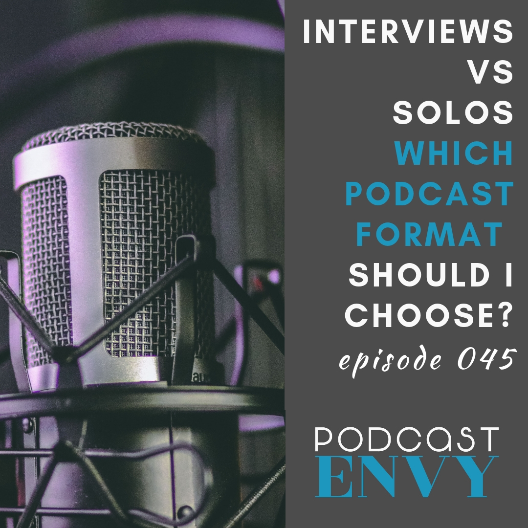 PE045: Interviews vs Solos – which podcast format should I choose?