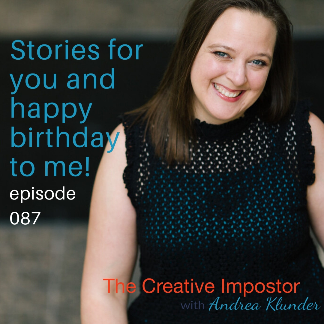 CI087: Creative Impostor stories for you and happy birthday to me!