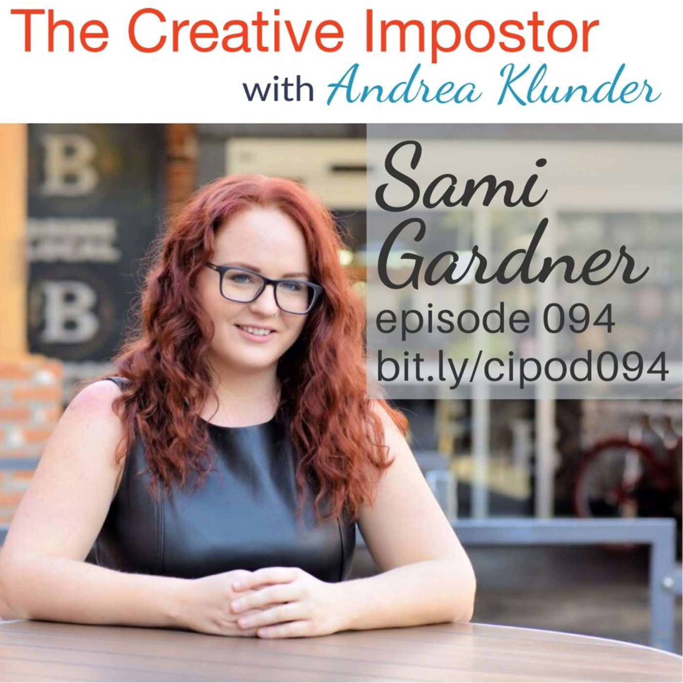 CI094: Reinvent your revenue (and freak out if you need to) with Sami Gardner