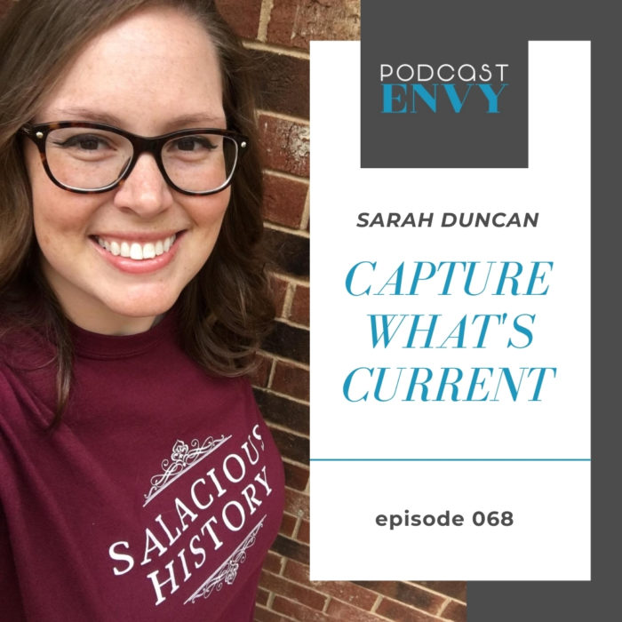PE068: Capture What's Current with Sarah Duncan