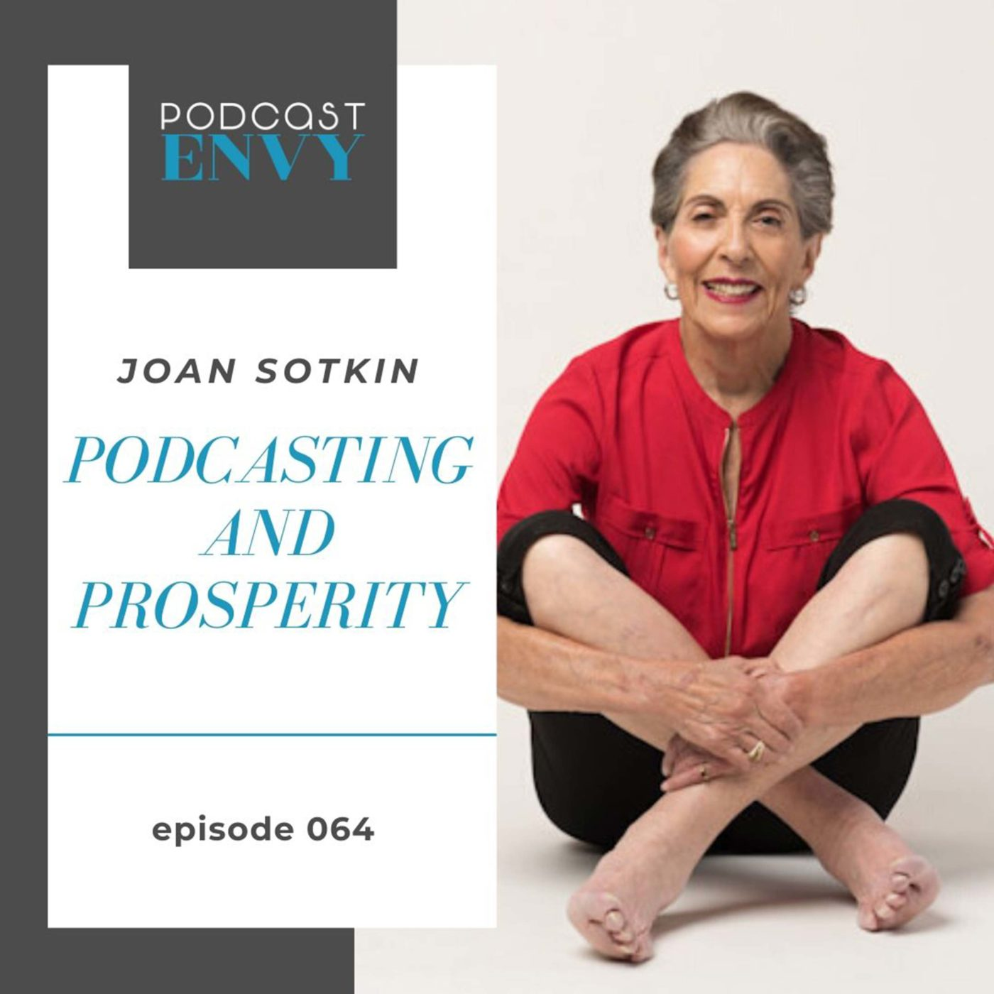 PE064: Podcasting and Prosperity with Joan Sotkin