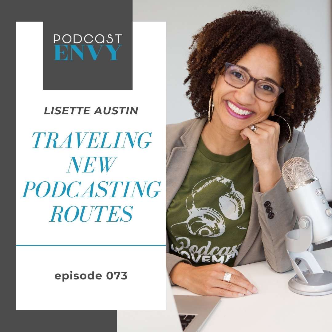 PE073: Traveling New Podcasting Routes with Lisette Austin