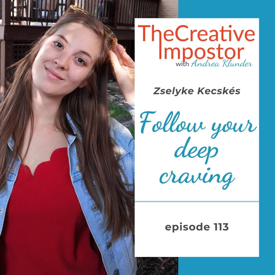 CI113: Follow your deep craving with Zselyke Kecskés