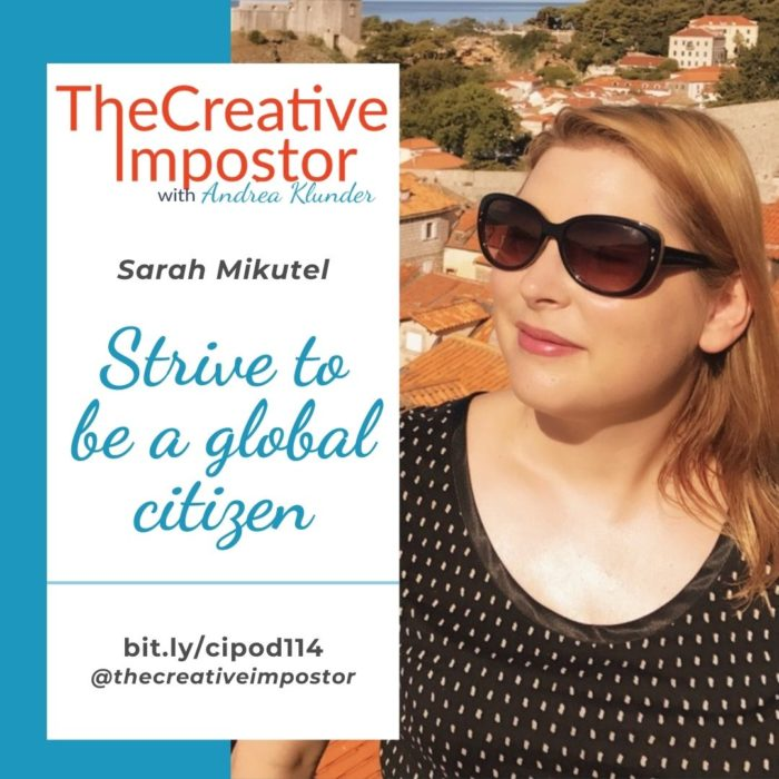 CI114: Strive to be a global citizen with Sarah Mikutel