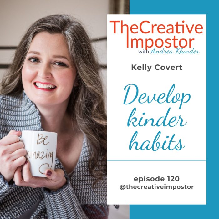 CI120: Develop kinder habits with Kelly Covert