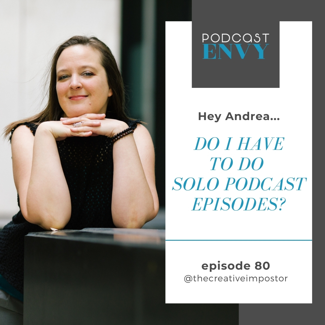 PE080: Hey Andrea… Do I have to do solo episodes?