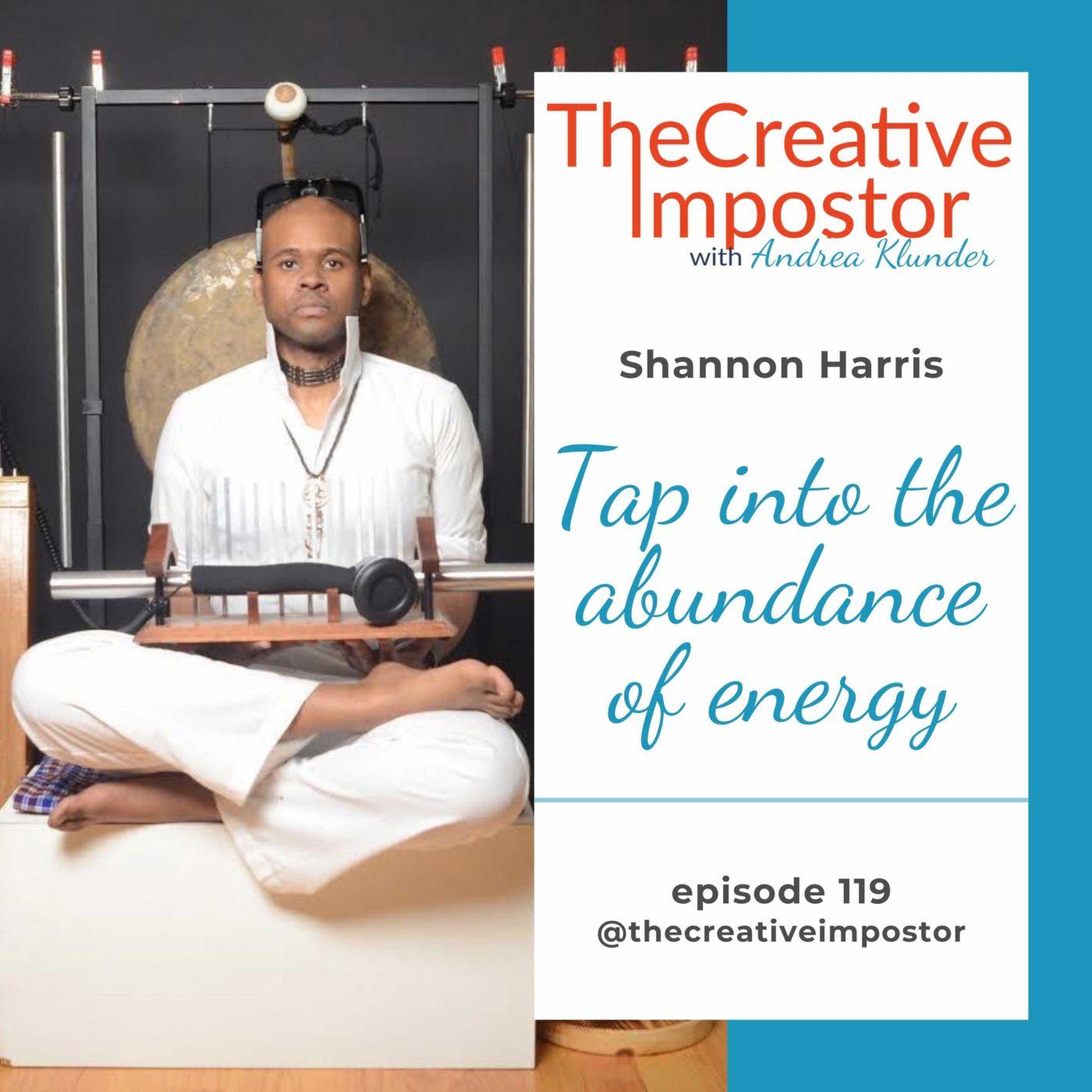 CI119: Tap into the abundance of energy, Shannon Harris