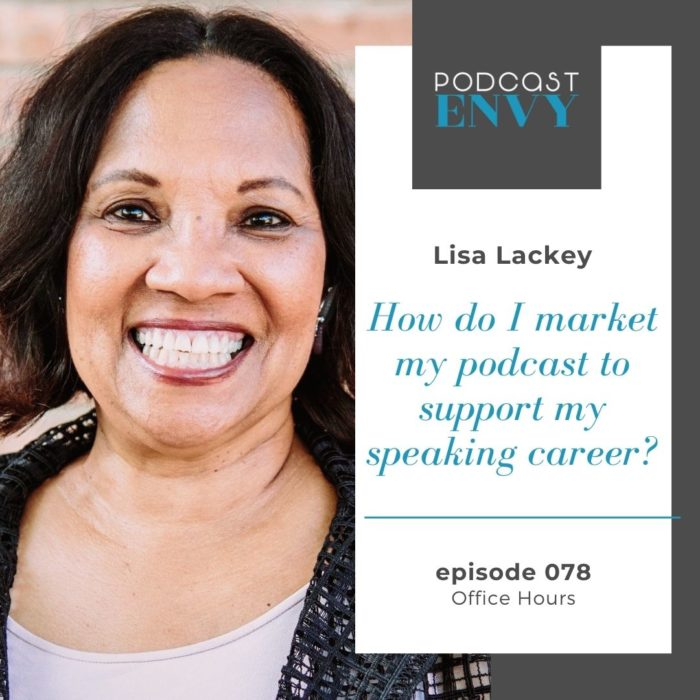 PE078: Lisa Lackey asks… How do I market my podcast?