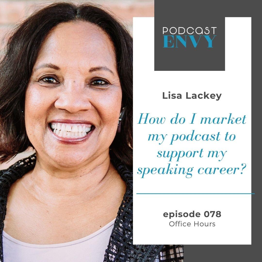 PE078: Lisa Lackey asks… How do I market my podcast?