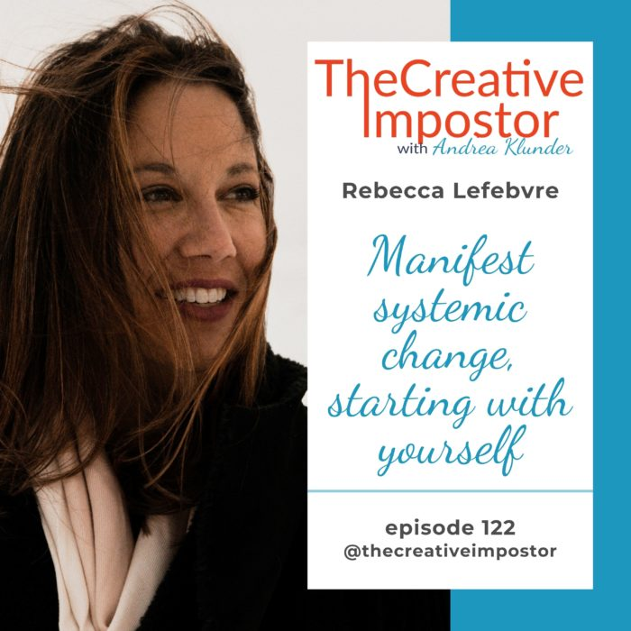 CI122: Manifest systemic change with Rebecca Lefebvre