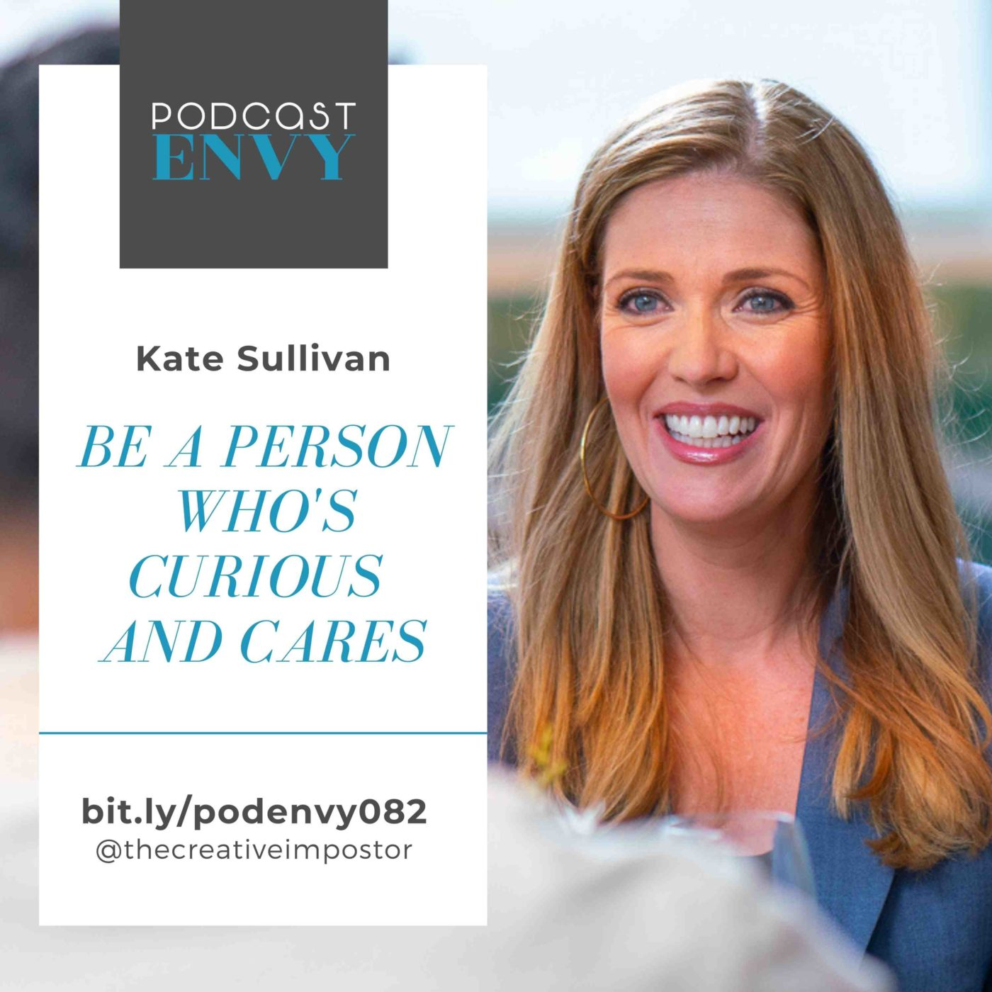 PE082: Be a person who's curious and cares, Kate Sullivan