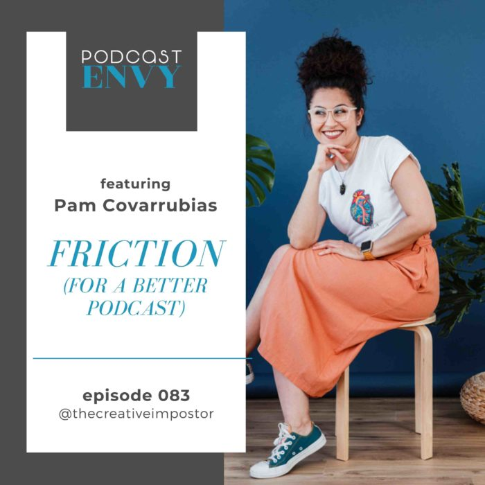 PE083: Friction for a better podcast featuring Pam Covarrubias