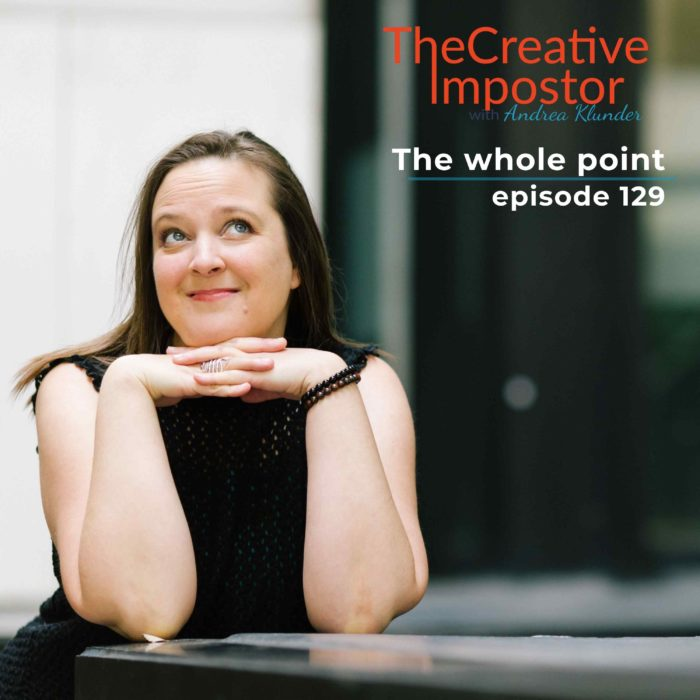 129: The whole point of The Creative Impostor (time for a shift)