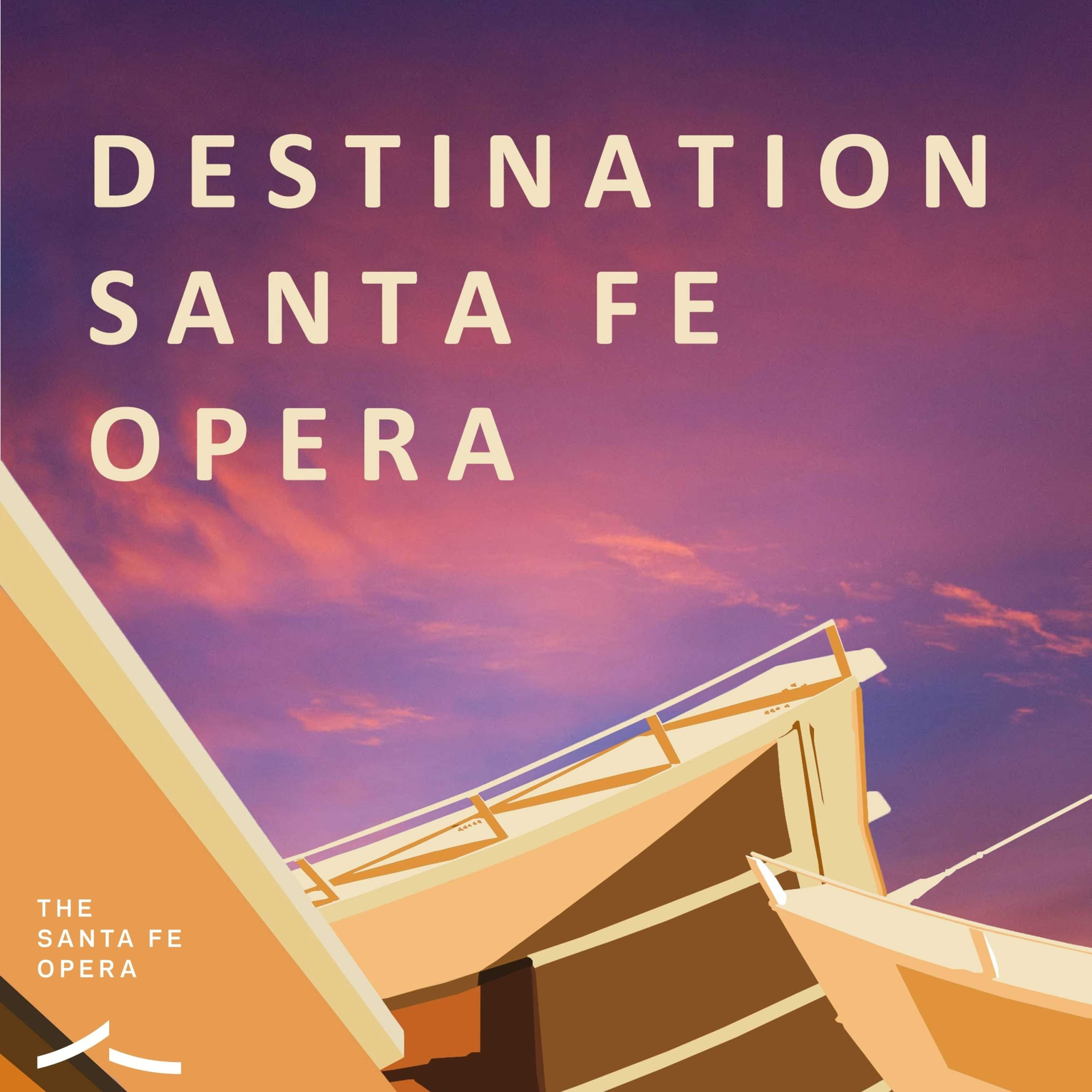 Destination Santa Fe Opera