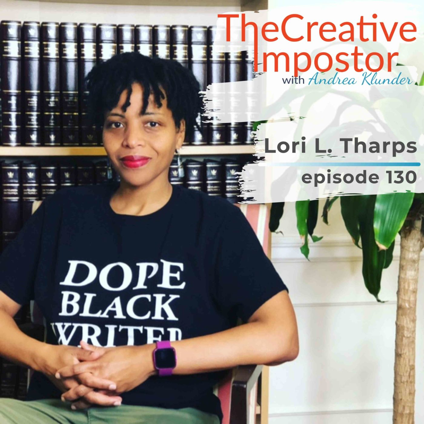 130: Celebrate as a form of protest; anti-racism with Lori L. Tharps