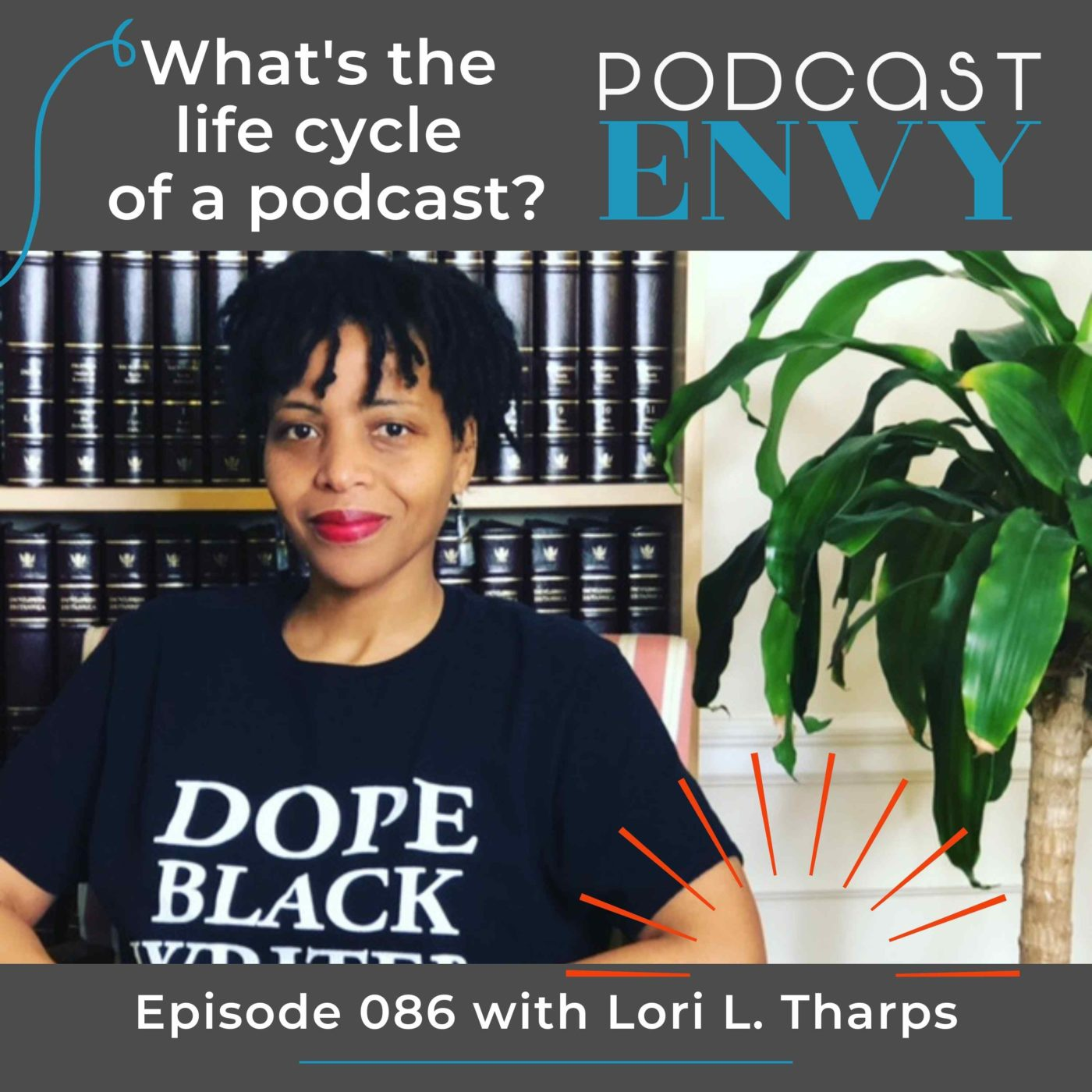 086: What's the life cycle of a podcast? with Lori L. Tharps