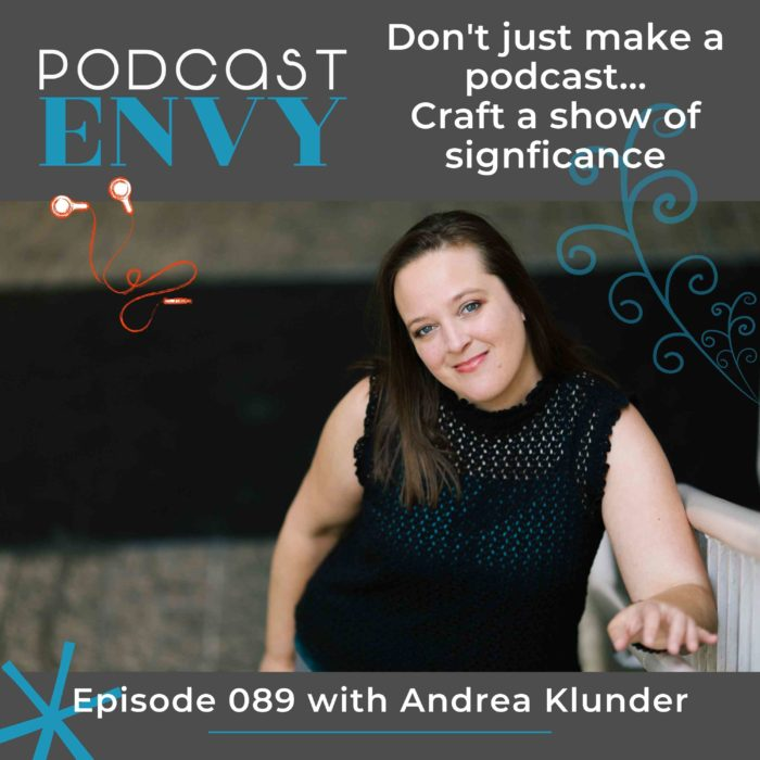 089: Don't just make a podcast… Craft a show of significance!