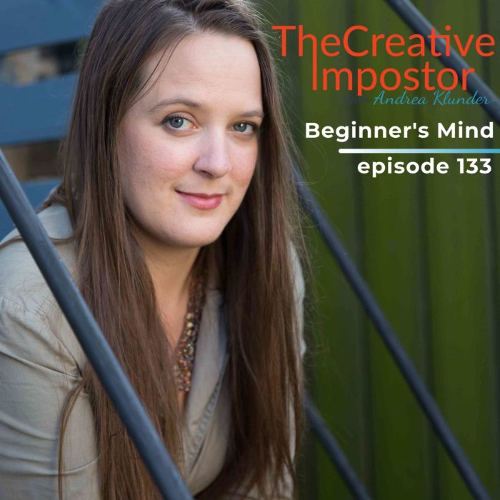 133: Back to Beginner's Mind with Andrea Klunder